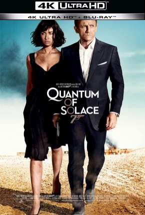007 - Quantum of Solace - 4K