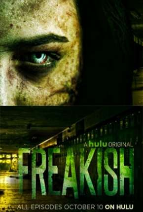 Freakish - 1ª Temporada Legendada