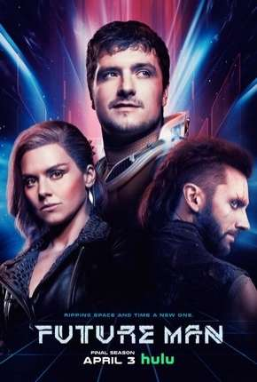 Future Man - 3ª Temporada Completa Legendada