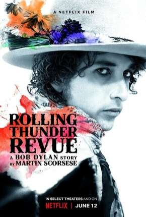 Rolling Thunder Revue - A Bob Dylan Story by Martin Scorsese Legendado