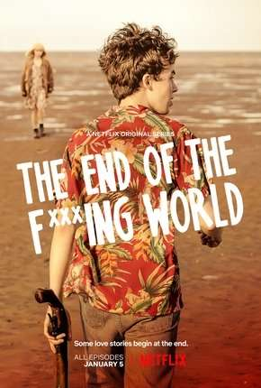 The End of the F***ing World - 1ª Temporada Completa