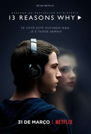 13 Reasons Why - 4ª Temporada Completa