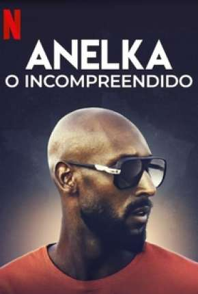 Anelka - O Incompreendido