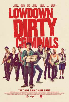 Lowdown Dirty Criminals - Legendado