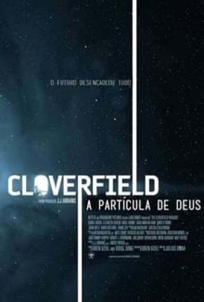 O Paradoxo Cloverfield - The Cloverfield Paradox