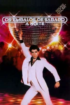 Os Embalos de Sábado à Noite - Saturday Night Fever