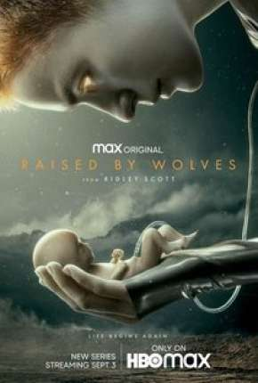 Raised by Wolves - 1ª Temporada Legendada
