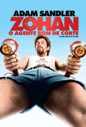 Zohan - O Agente Bom de Corte - You Dont Mess with the Zohan